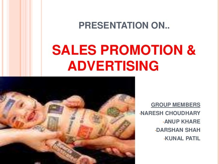 PRESENTATION ON..SALES PROMOTION & ADVERTISING<br />GROUP MEMBERS<br /><ul><li>NARESH CHOUDHARY