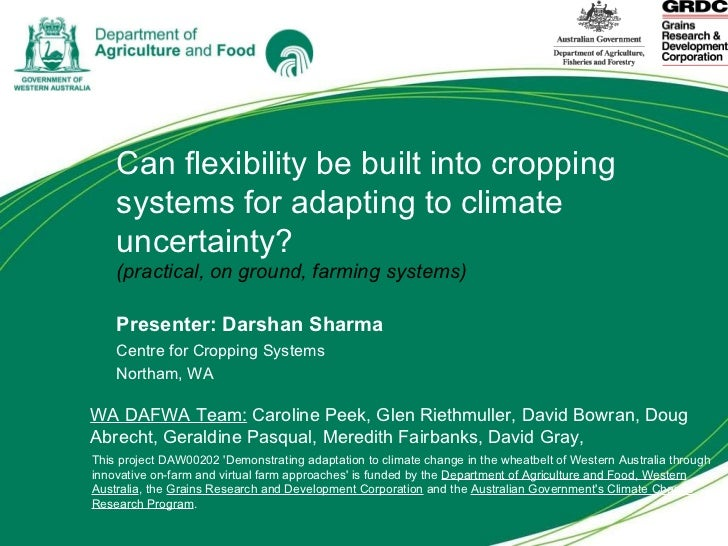 Can flexibility be built into cropping systems for adapting to climate uncertainty? (practical, on ground, farming systems...