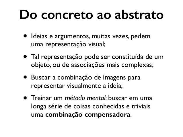 Do concreto ao abstrato • Ideias e argumentos, muitas vezes, pedem uma representação visual;  • Tal representação pode se...