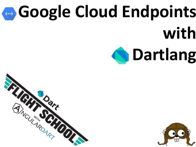 Google Cloud Endpoints with Dartlang