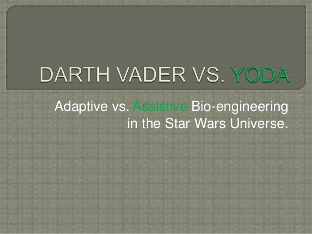 Adaptive vs. Assistive Bio-engineering in the Star Wars Universe.