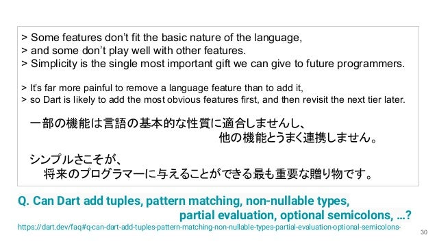 30 Q. Can Dart add tuples, pattern matching, non-nullable types, partial evaluation, optional semicolons, …? https://dart....