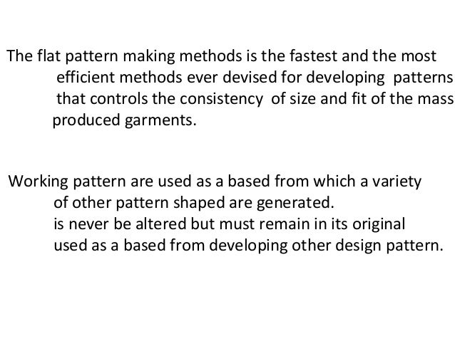 The flat pattern making methods is the fastest and the most efficient methods ever devised for developing patterns that co...