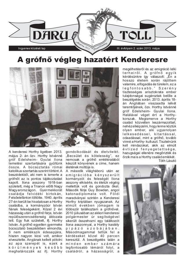 A kenderesi Horthy ligetben 2013.május 2- án özv. Horthy Istvánnégróf Edelsheim- Gyulai Ilonatemetési szertartására gyűltü...