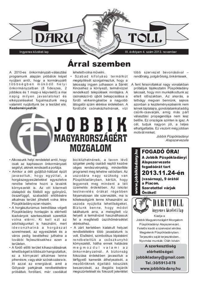 DARU Ingyenes közéleti lap  A  lap  ítva  TOLL  ny  adá  201  1.  Pü  kl spö  III. évfolyam 4. szám 2013. november  Árral ...