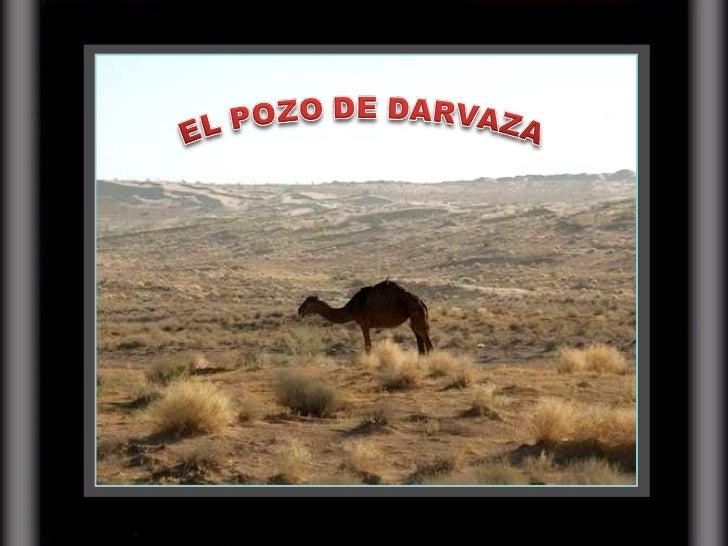 DARVAZA, LA PUERTA DEL INFIERNO Slide 2