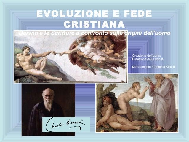 EVOLUZIONE E FEDE          CRISTIANADarwin e le Scritture a confronto sulle origini delluomo                              ...