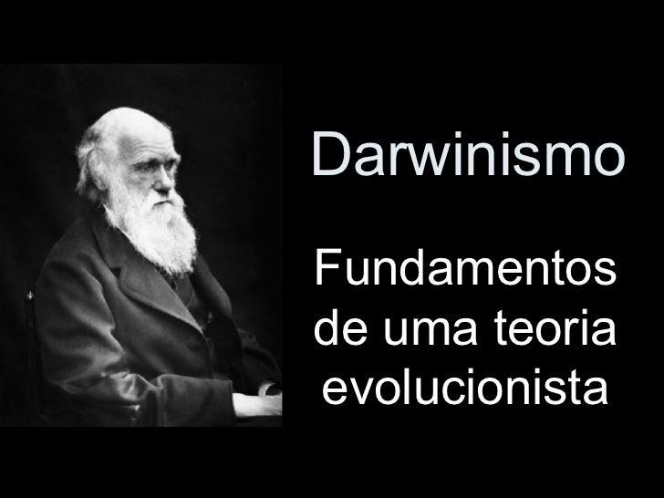 Darwinismo Fundamentos de uma teoria evolucionista