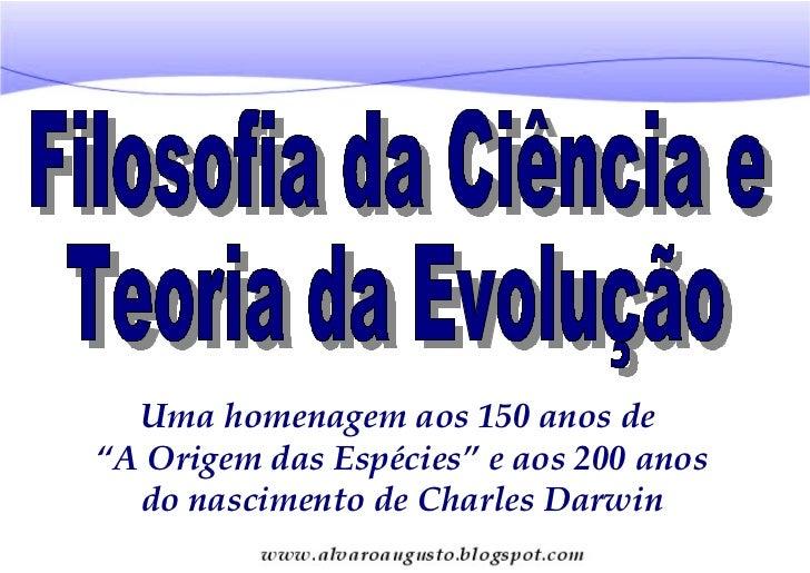 """Uma homenagem aos 150 anos de""""A Origem das Espécies"""" e aos 200 anos  do nascimento de Charles Darwin"""