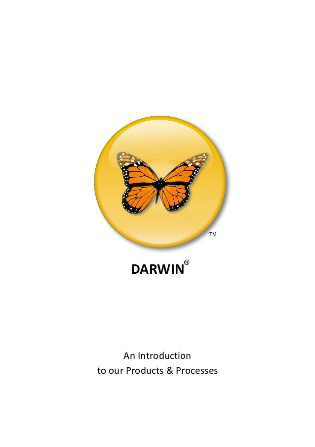®       DARWIN      An Introductionto our Products & Processes