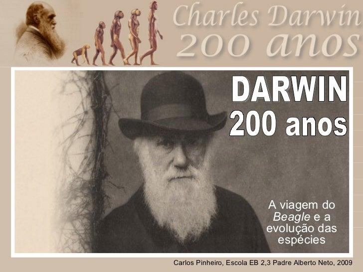 Charles Darwin A viagem do  Beagle  e a evolução das espécies DARWIN 200 anos