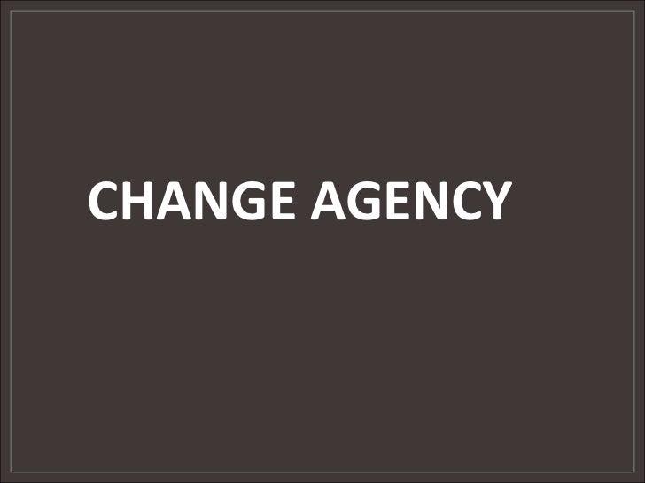 CHANGE AGENCY<br />