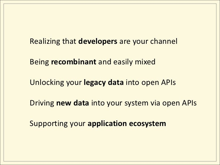 Realizing that developers are your channel<br />Being recombinant and easily mixed<br />Unlocking your legacy data into op...