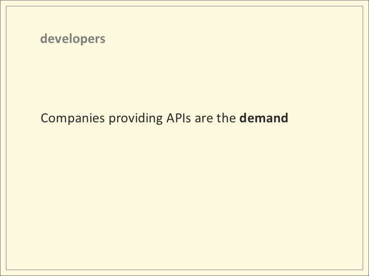 developers<br />Companies providing APIs are the demand<br />