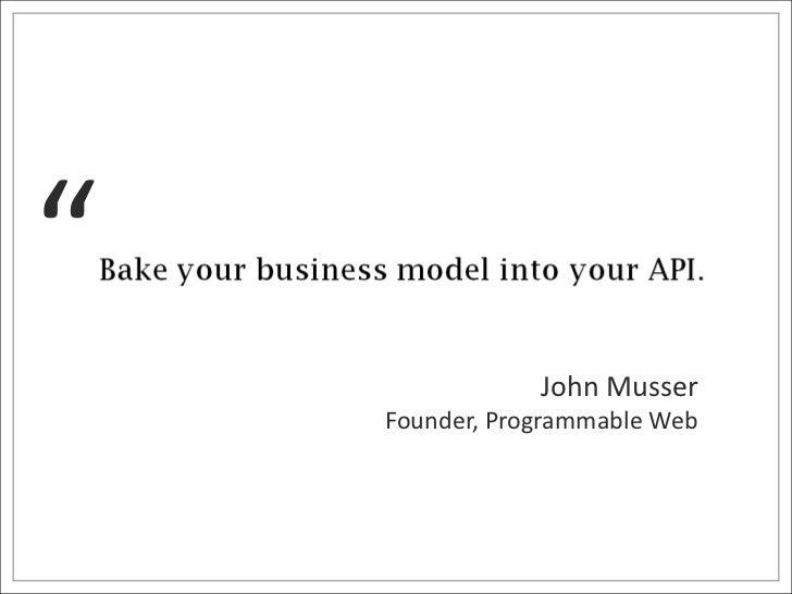 """<br />John Musser<br />Founder, Programmable Web<br />"