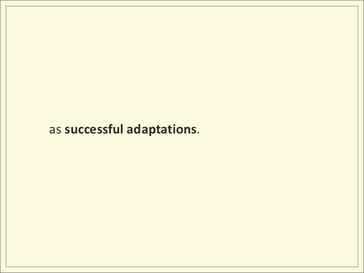 as successful adaptations.<br />