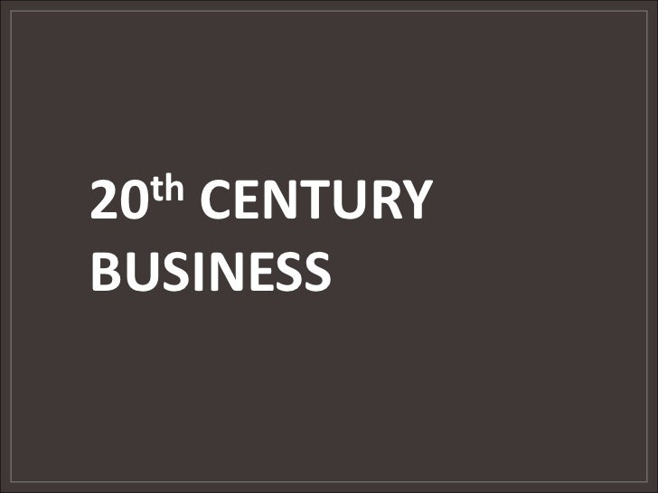 20th CENTURY <br />BUSINESS<br />