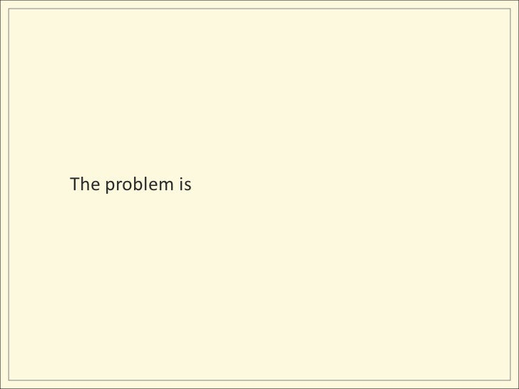 The problem is<br />