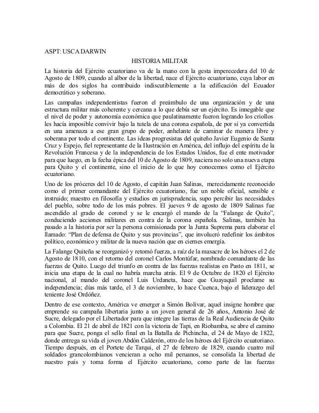 ASPT: USCA DARWIN HISTORIA MILITAR La historia del Ejército ecuatoriano va de la mano con la gesta imperecedera del 10 de ...