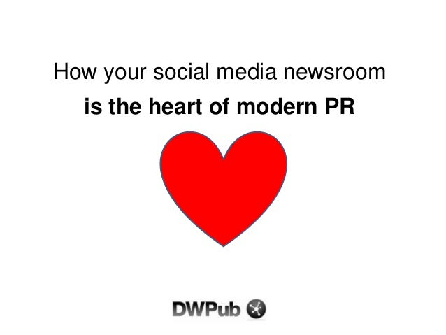 How your social media newsroom is the heart of modern PR
