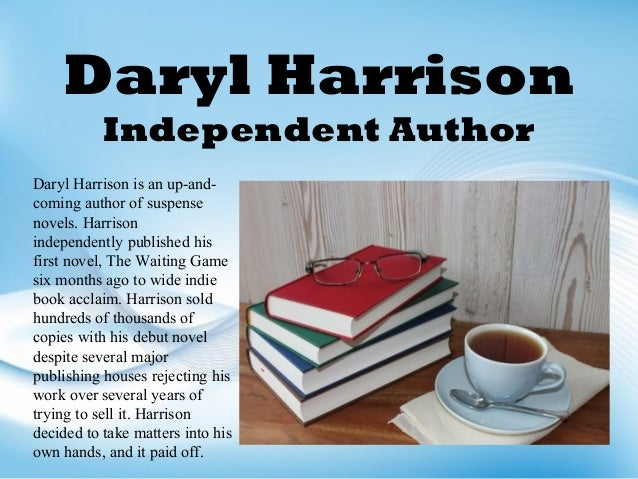 Daryl Harrison Independent Author Daryl Harrison is an up-and- coming author of suspense novels. Harrison independently pu...