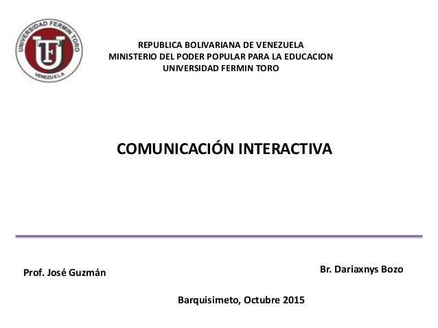 REPUBLICA BOLIVARIANA DE VENEZUELA MINISTERIO DEL PODER POPULAR PARA LA EDUCACION UNIVERSIDAD FERMIN TORO COMUNICACIÓN INT...