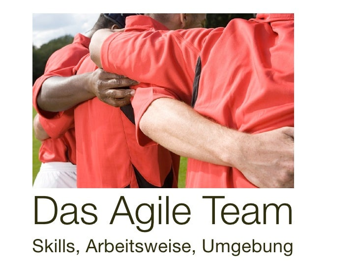 Das Agile Team Skills, Arbeitsweise, Umgebung