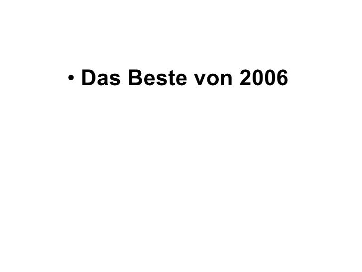 <ul><li>Das Beste von 2006  </li></ul>