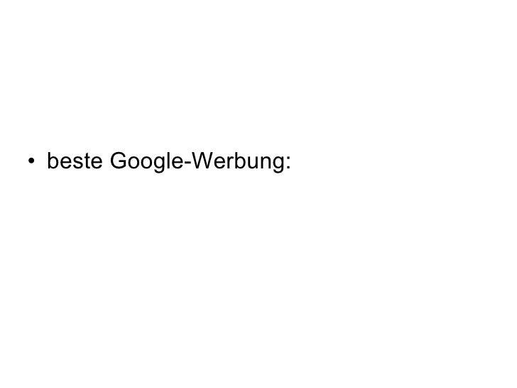 <ul><li>beste Google-Werbung: </li></ul>