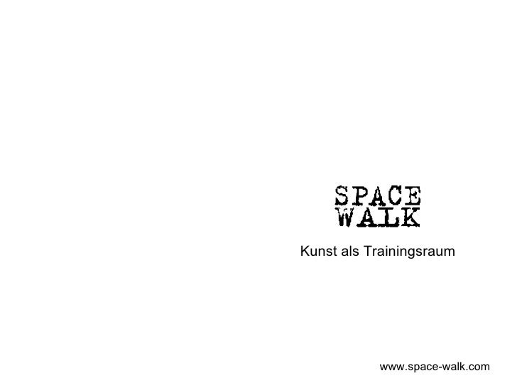 Kunst als Trainingsraum www.space-walk.com
