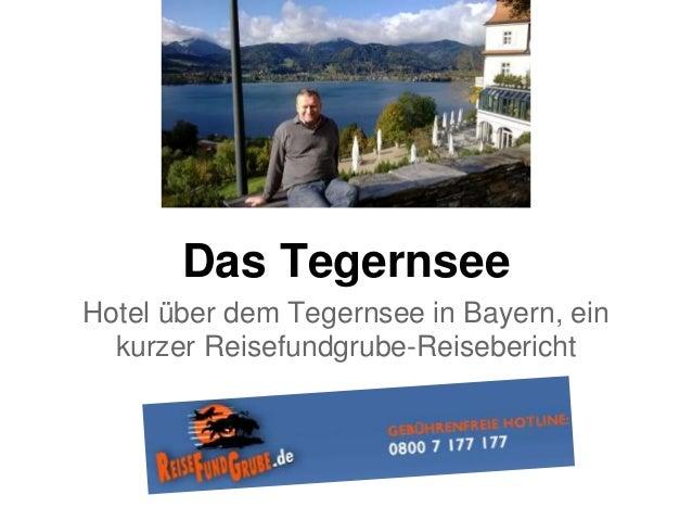 Das Tegernsee Hotel über dem Tegernsee in Bayern, ein kurzer Reisefundgrube-Reisebericht