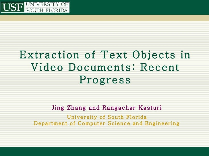 Extraction of Text Objects in Video Documents: Recent          Progress       Jing Zhang and Rangachar Kasturi            ...