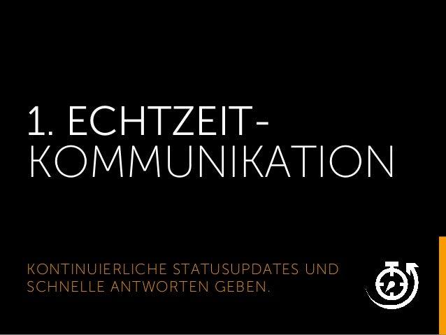 1. ECHTZEIT- KOMMUNIKATION KONTINUIERLICHE STATUSUPDATES UND SCHNELLE ANTWORTEN GEBEN.
