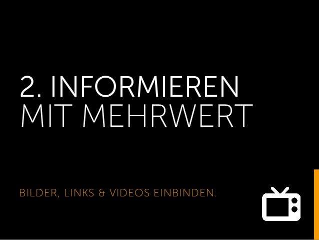 2. INFORMIEREN MIT MEHRWERT BILDER, LINKS & VIDEOS EINBINDEN.
