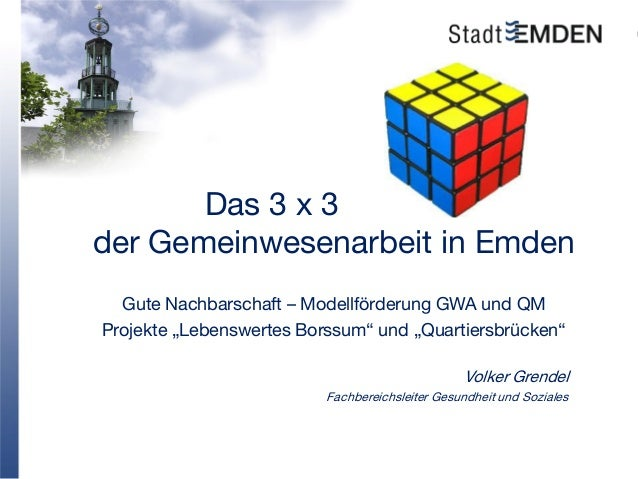 """Das 3 x 3 . der Gemeinwesenarbeit in Emden Gute Nachbarschaft – Modellförderung GWA und QM Projekte """"Lebenswertes Borssum""""..."""