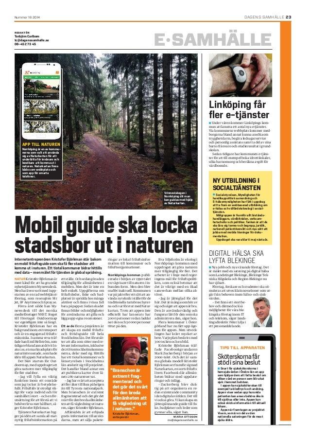 Nummer 16 2014 DAGENS SAMHÄLLE 23 El SAMHÄLLE Linköping får ler e-tjänster n Under våren kommer Linköpings kom- mun att l...