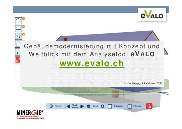 Gebäudemodernisierung mit Konzept und W e i t b l i c k m i t d e m A n a l y s e t o o l eV A L O                www.eval...