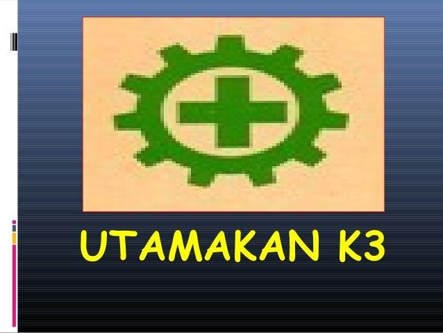 UTAMAKAN K3