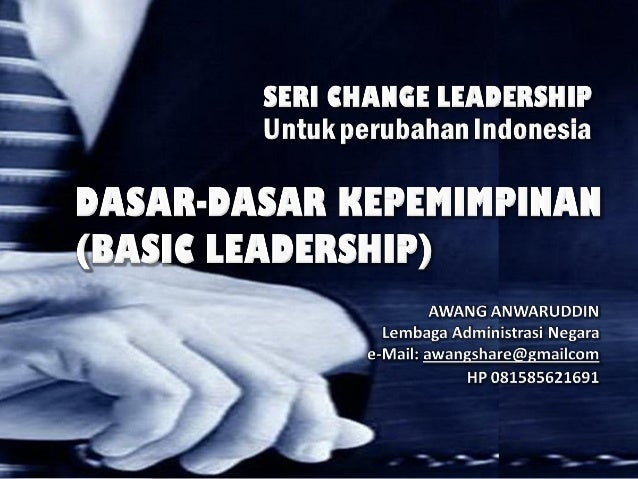 •Hakekat Kepemimpinan •Pemimpin dan Pimpinan •Peran Pemimpin dan Pimpinan •Beda Pemimpin dan Pimpinan •Otoritas Kepemimpin...