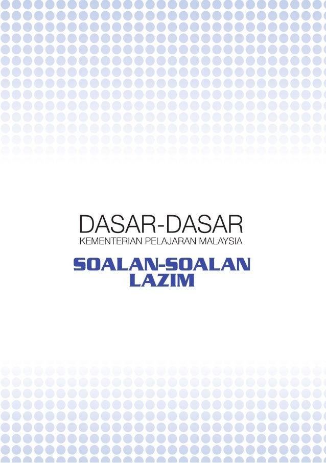 DASAR-DASAR KEMENTERIAN PELAJARAN MALAYSIA Soalan-Soalan Lazim  MEMARTABATKAN BAHASA MALAYSIA MEMPERKUKUH BAHASA INGGERIS ...