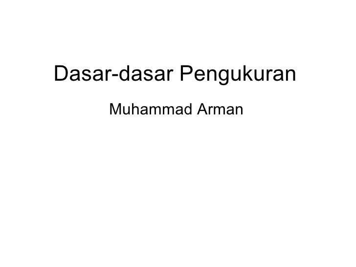 Dasar-dasar Pengukuran Muhammad Arman