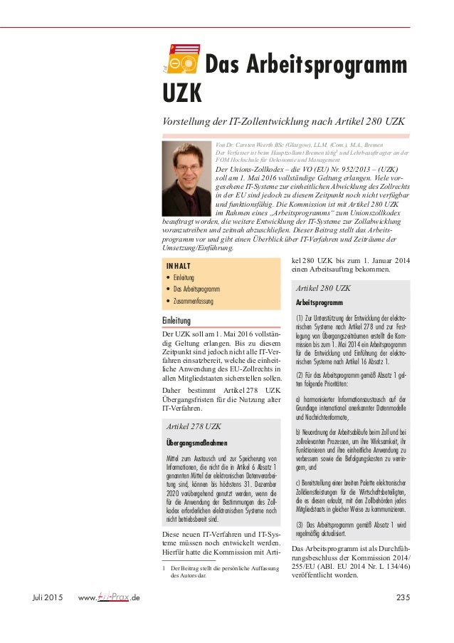 Zoll Das Arbeitsprogramm UZK Vorstellung der IT-Zollentwicklung nach Artikel 280 UZK Von Dr. Carsten Weerth BSc (Glasgow),...