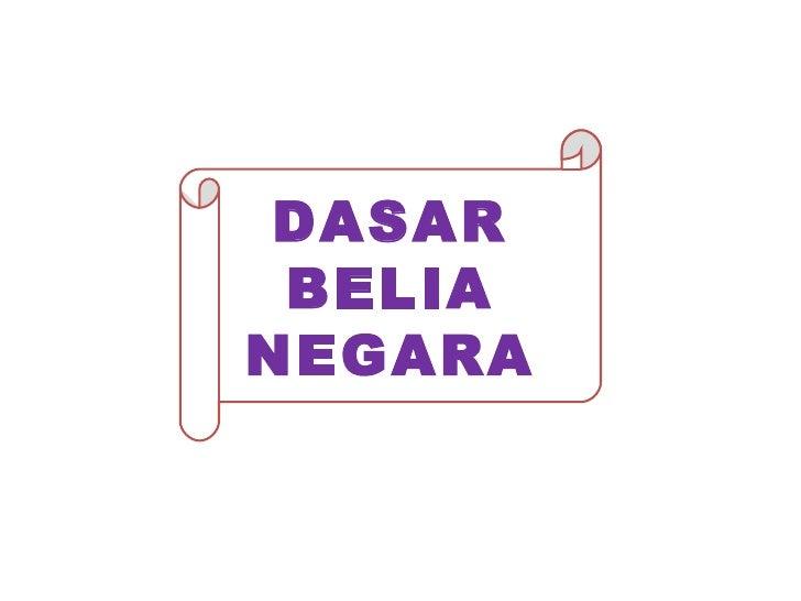DASAR BELIA NEGARA