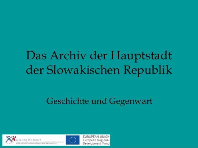 Das Archiv der Hauptstadtder Slowakischen Republik   Geschichte und Gegenwart