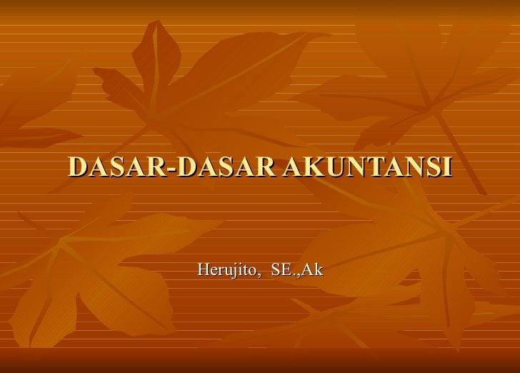 DASAR-DASAR AKUNTANSI Herujito,  SE.,Ak