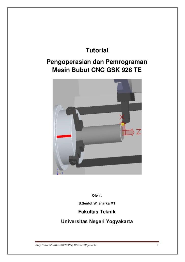 Tutorial         Pengoperasian dan Pemrograman          Mesin Bubut CNC GSK 928 TE                                        ...