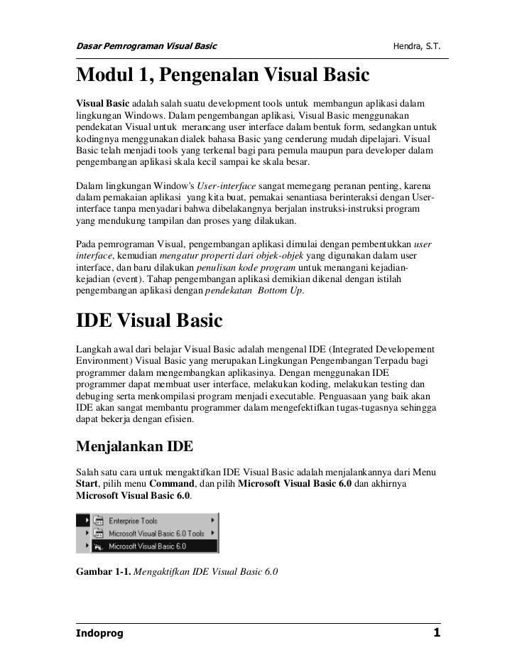 Dasar Pemrograman Visual Basic                                             Hendra, S.T.Modul 1, Pengenalan Visual BasicVis...