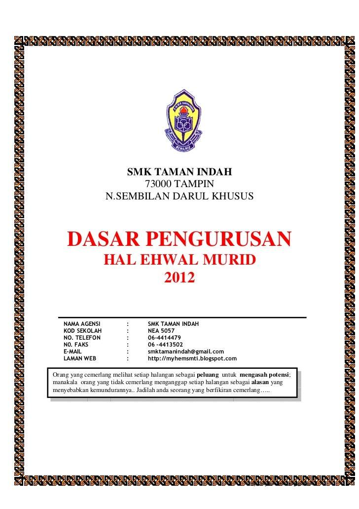 SMK TAMAN INDAH                        73000 TAMPIN                  N.SEMBILAN DARUL KHUSUS     DASAR PENGURUSAN         ...