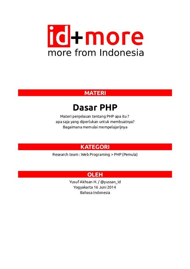 MATERI Dasar PHP Materi penjelasan tentang PHP apa itu ? apa saja yang diperlukan untuk membuatnya? Bagaimana memulai memp...
