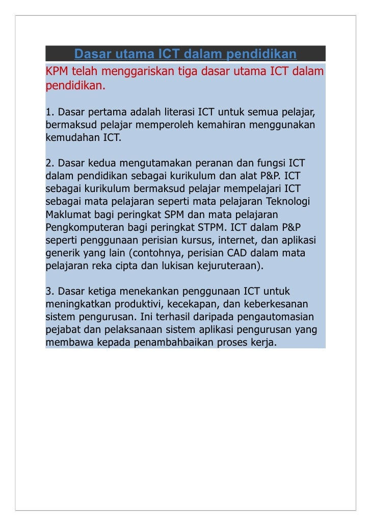 Dasar utama ICT dalam pendidikanKPM telah menggariskan tiga dasar utama ICT dalampendidikan.1. Dasar pertama adalah litera...